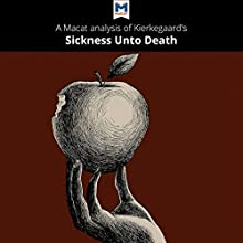 A Macat Analysis of Søren Kierkegaard's The Sickness unto Death Audiobook by Shirin Shafaie Narrated by  Macat.com