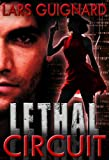 Lethal Circuit: Spy Action Adventure for Mystery Thriller Fans: Volume 1 (Circuit Series)