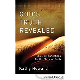 God's Truth Revealed: Biblical Foundations for the Christian Faith
