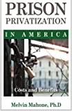 Prison Privatization in America: Costs and Benefits