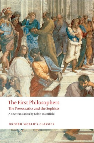 The First Philosophers: The Presocratics and Sophists (Oxford...