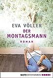 Der Montagsmann: Roman