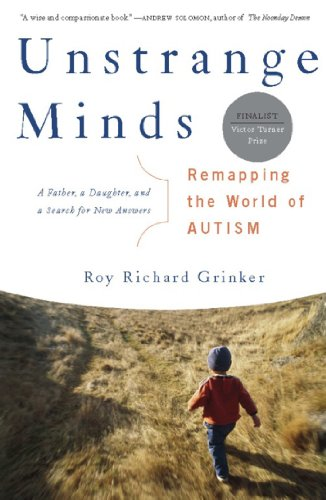 Roy Richard Grinker, Unstrange Minds: Remapping the World of Autism