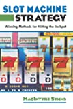Slot Machine Strategy: Winning Methods For Hitting The Jackpot