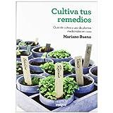 Cultiva tus remedios (Ilustrados (rba Integral))