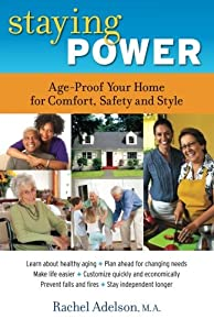 Staying Power: Age-Proof Your Home for Comfort, Safety and Style by Sage Tree Publishing