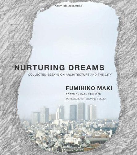 Nurturing Dreams: Collected Essays on Architecture and the City (MIT Press)