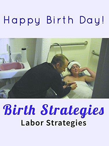 Birth Strategies: Labor Strategies