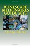 Adam Rune Runescape Billionaires Guide 2013: The Ultimate Runescape Money Guide!