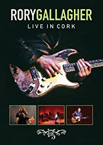 Rory Gallagher : Live In Cork