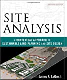Site Analysis: A Contextual Approach to Sustainable Land Planning and Site Design, 2nd Edition
