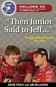 Then Junior Said to Jeff: The Best NASCAR Stories Ever Told by Triumph Books