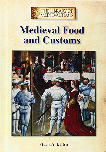 Medieval Food and Customs (The Library of Medieval Times)