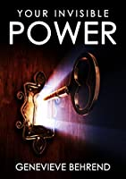 YOUR INVISIBLE POWER (Annotated) (English Edition)