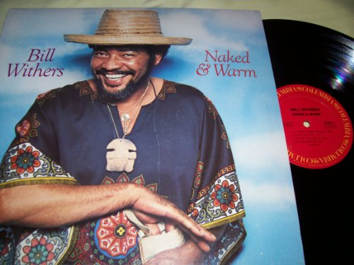 Bill Withers - naked and warm LP - Zortam Music