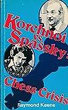 Korchnoi vs Spassky: Chess Crisis (0047940069) by Keene, Raymond
