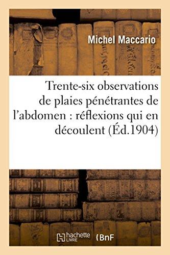 trente-six-observations-de-plaies-penetrantes-de-labdomen-reflexions-qui-en-decoulent-sciences