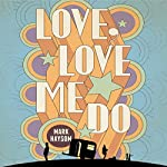 Love, Love Me Do | Mark Haysom