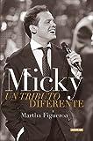 Micky. Un tributo diferente (Spanish Edition)