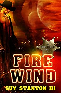 Fire Wind: Sci-fi Western by Guy Stanton III ebook deal