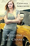 img - for Welcome to Last Chance: A Novel (A Place to Call Home) (Volume 1) book / textbook / text book