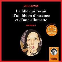 La fille qui rêvait d'un bidon d'essence et d'une allumette (Millenium 2) | Livre audio Auteur(s) : Stieg Larsson Narrateur(s) : Emmanuel Dekoninck