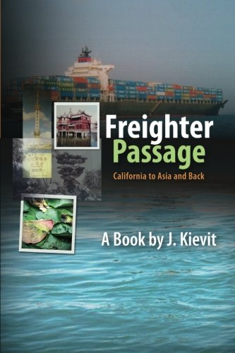 Freighter Passage: Califonia To Asia and Back PDF