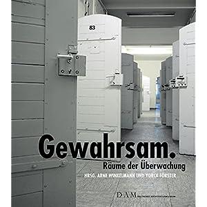Gewahrsam: Räume der Überwachung