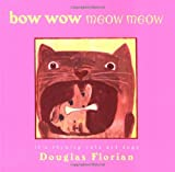bow wow meow meow: it's rhyming cats and dogs (0152163956) by Florian, Douglas