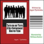 Truth for Our Youth: A Self-Empowerment Book for Teens | Agyei Tyehimba