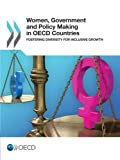 Women, Government and Policy Making in Oecd Countries: Fostering Diversity for Inclusive Growth