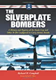 Image of The Silverplate Bombers: A History and Registry of the Enola Gay and Other B-29s Configured to Carry