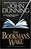 THE BOOKMAN'S WAKE ( A Cliff Janeway Novel ) (0731813030) by Dunning, John