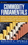 img - for Commodity Fundamentals: How To Trade the Precious Metals, Energy, Grain, and Tropical Commodity Markets (Wiley Trading) book / textbook / text book