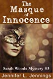 The Masque of Innocence ((Sarah Woods Mystery #5))