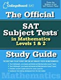 img - for The Official SAT Subject Tests in Mathematics Levels 1 & 2 Study Guide book / textbook / text book