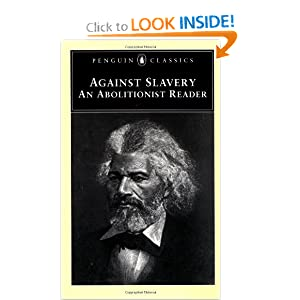 Against Slavery: An Abolitionist Reader (Penguin Classics) Various and Mason Lowance