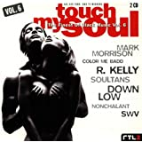 Mark Morrison, Soultans, Down Low, Robyn, R. Kelly, Tlc, Swv..by Touch my Soul 06 (1996)