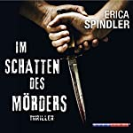Im Schatten des Mörders   Erica Spindler