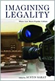 img - for Imagining Legality: Where Law Meets Popular Culture book / textbook / text book