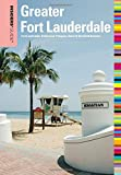 Insiders' Guide® to Greater Fort Lauderdale: Fort Lauderdale, Hollywood, Pompano, Dania & Deerfield Beaches