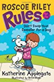 Roscoe Riley Rules #3: Dont Swap Your Sweater for a Dog (Roscoe Riley Rules (Quality))