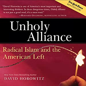 Unholy Alliance: Radical Islam and the American Left | [David Horowitz]