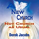 A New Church: Not Church as Usual | Derek Jacobs