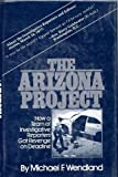 img - for The Arizona Project: How a team of investigative reporters got revenge on deadline Hardcover 1977 book / textbook / text book