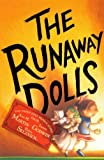 The Runaway Dolls (Turtleback School & Library Binding Edition) (Doll People Stories (Pb)) (0606139877) by Laura Godwin
