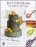 Buttercream. La biblia actual (Repostería de diseño)