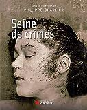 Seine de crimes (BEAUX LIVRES) (French Edition)