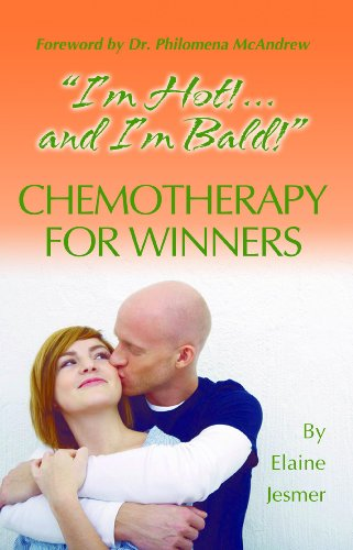 """""""I'm Hot! . . . and I'm Bald!"""": CHEMOTHERAPY FOR WINNERS"""