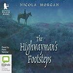The Highwayman's Footsteps | Nicola Morgan